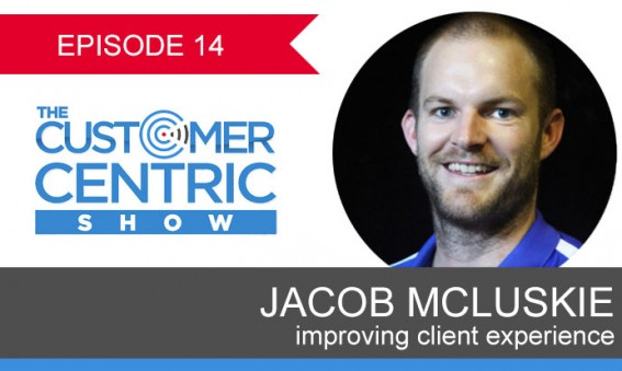 14. Improving The Client Experience, Lean Business Start Up & How To Market Effectively to Attract Clients with Jacob Mcluskie