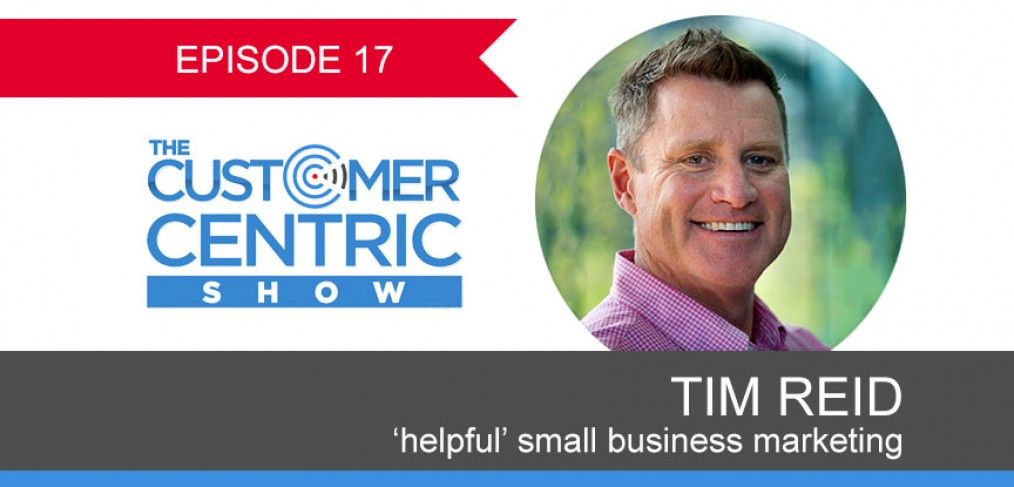 17. Tim Reid On The Power Of 'Helpful' Small Business Marketing