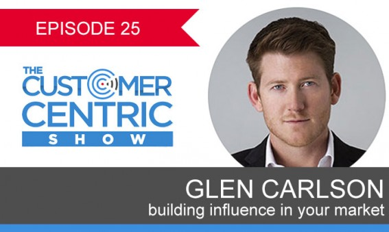 25. Glen Carlson On Building Influence In Your Market