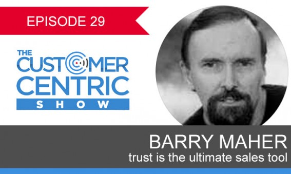 29. Trust is the Ultimate Sales Tool With Barry Maher