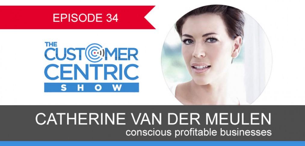 34. Creating Conscious Profitable Businesses With Catherine van der Meulen