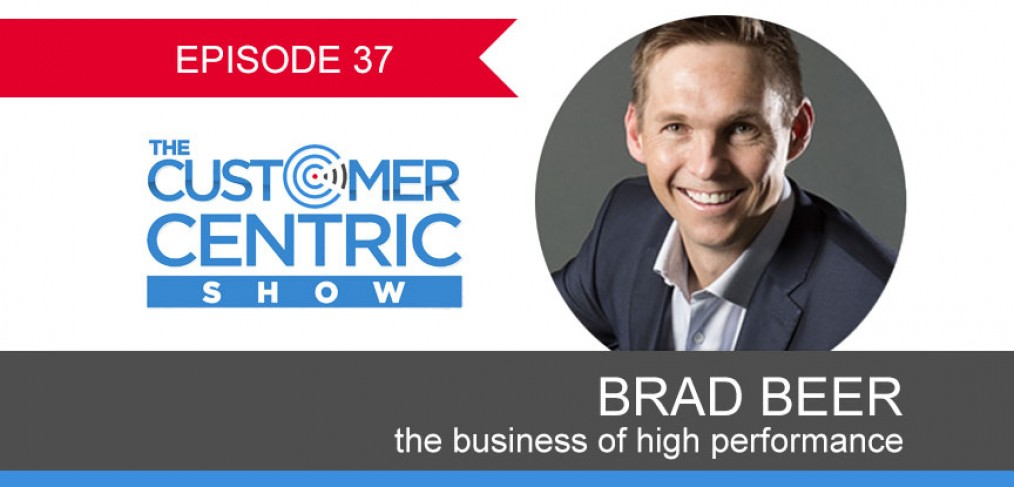 37. The Business Of High Performance With Brad Beer