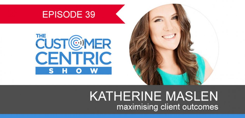 39. Maximising Client Outcomes With Katherine Maslen