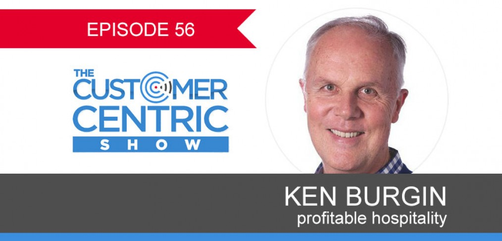 56. Profitable Hospitality With Ken Burgin