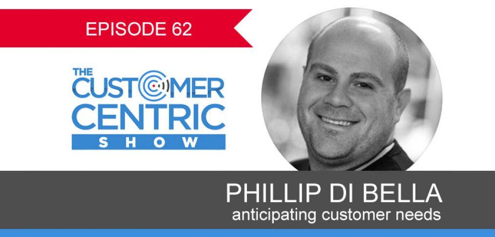 62. Anticipating Customer Needs With Phillip Di Bella