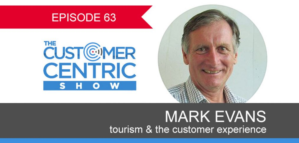 63. Tourism & The Customer Experience with Mark Evans