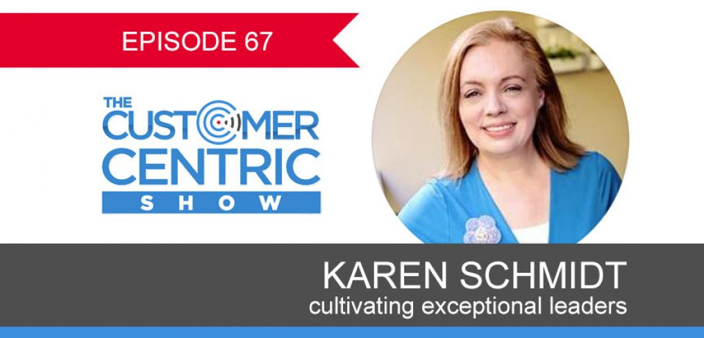 67. Cultivating Exceptional Leaders with Karen Schmidt