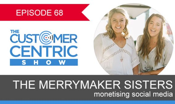 68. Monetising Social Media With The Merrymaker Sisters