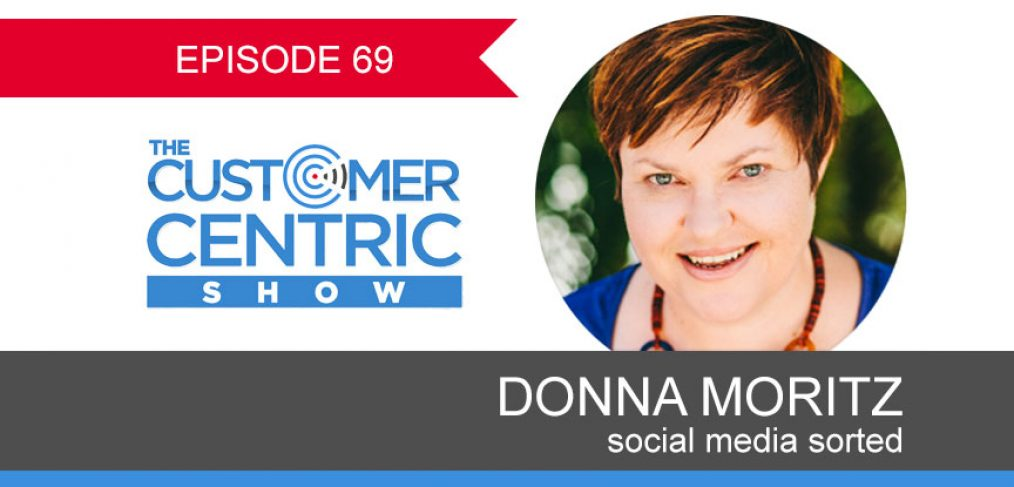 Podcast archives customer centric coach more customers more 69 social media sorted with donna moritz fandeluxe Images
